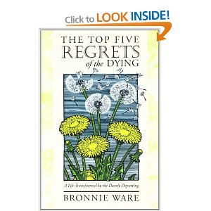 """Top Five Regrets of the Dying"""